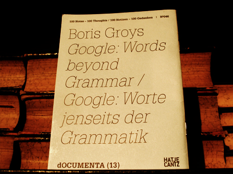 Boris Groys (2012) Google: Words beyond Grammar