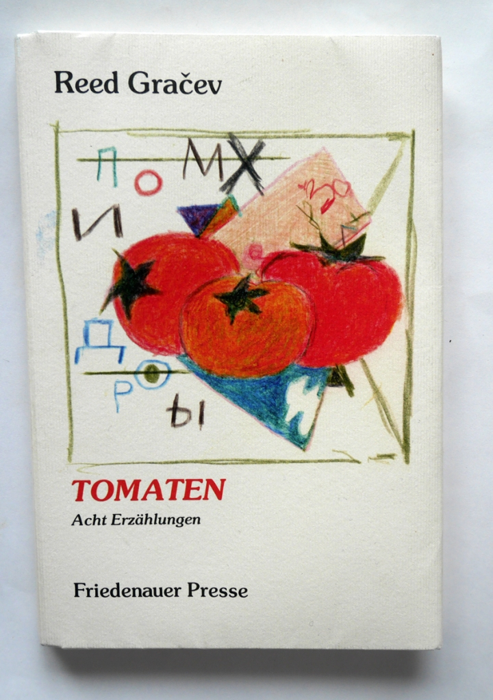 Reid Gracev - Tomaten. Erschienen 2014 in der Friedenauer Presse